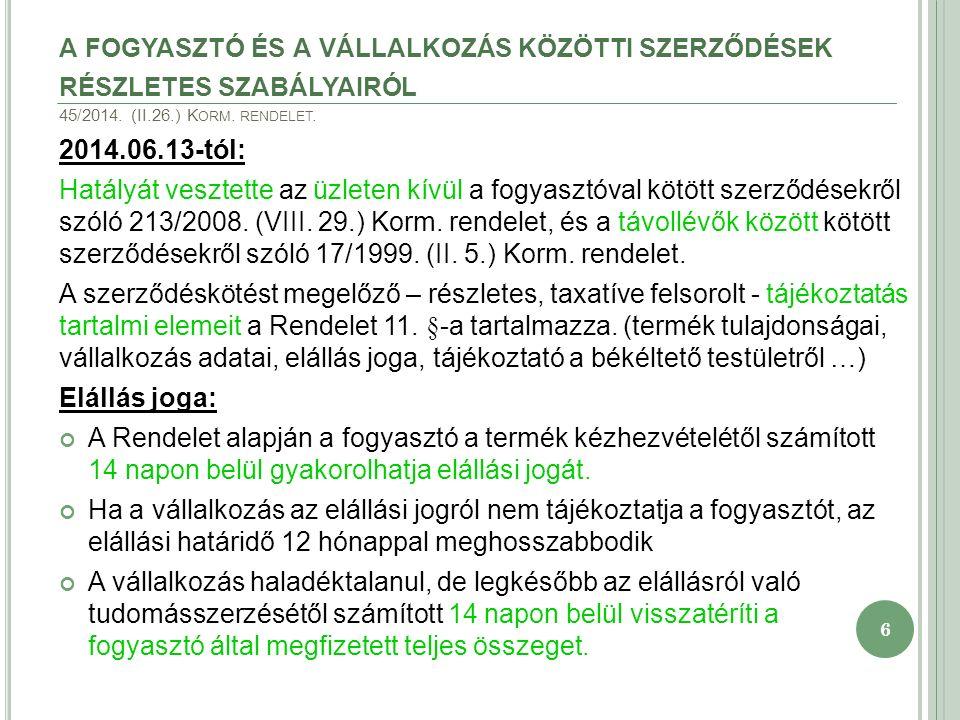 6 A FOGYASZTÓ ÉS A VÁLLALKOZÁS KÖZÖTTI SZERZŐDÉSEK RÉSZLETES SZABÁLYAIRÓL 45/2014.