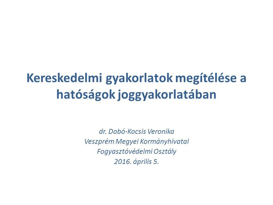Kereskedelmi gyakorlatok megítélése a hatóságok joggyakorlatában dr.