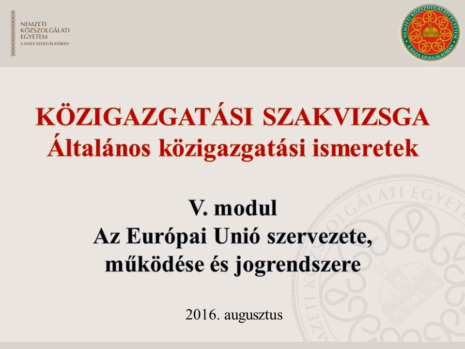 3.1.Az uniós polgárság EUSZ 9. cikk Uniós polgár mindenki, aki valamely tagállam állampolgára.