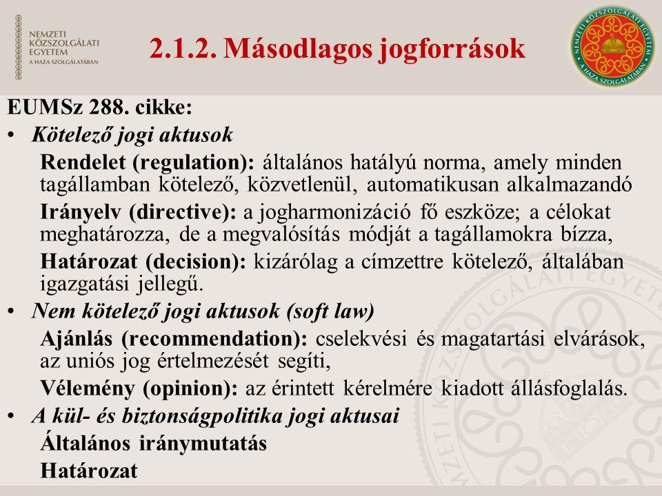2.1.2. Másodlagos jogforrások EUMSz 288.