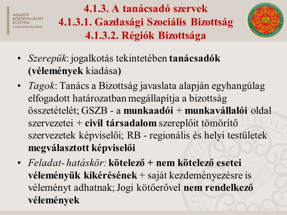 4.1.3. A tanácsadó szervek 4.1.3.1. Gazdasági Szociális Bizottság 4.1.3.2.