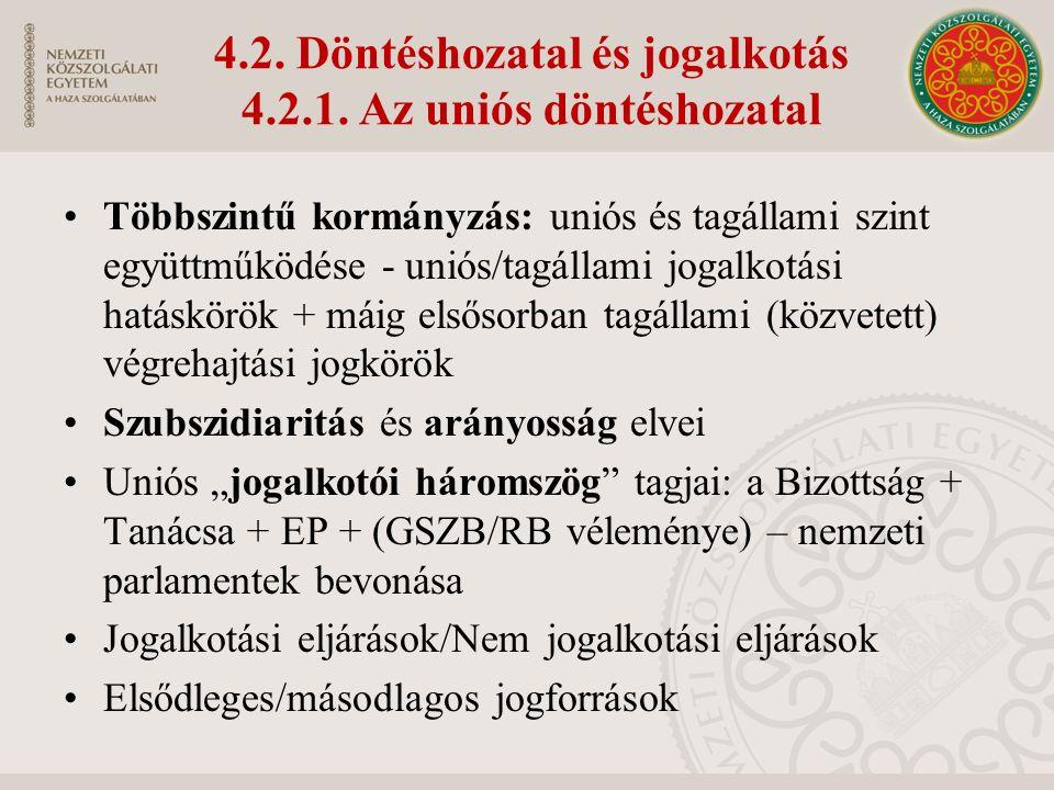 4.2. Döntéshozatal és jogalkotás 4.2.1.