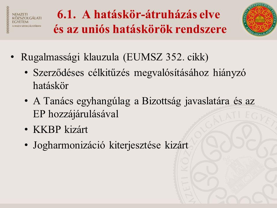 6.1. A hatáskör-átruházás elve és az uniós hatáskörök rendszere Rugalmassági klauzula (EUMSZ 352.