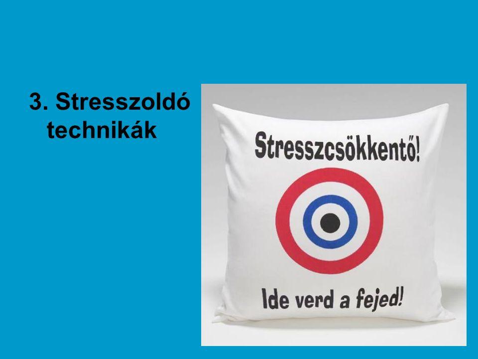 3. Stresszoldó technikák