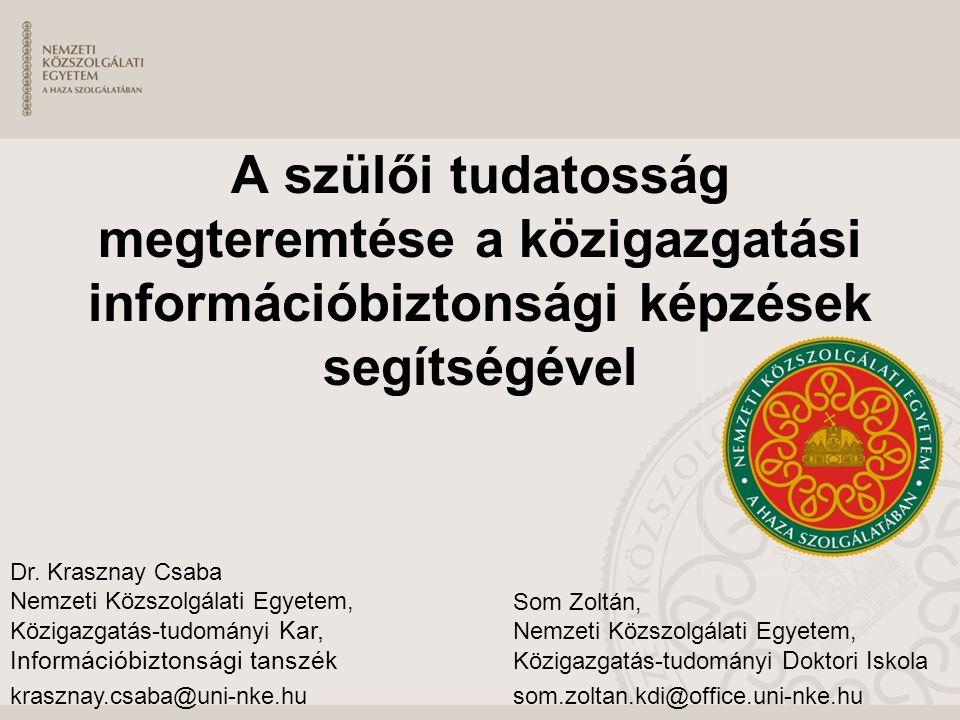 Som Zoltán, Nemzeti Közszolgálati Egyetem, Közigazgatás-tudományi D oktori I skola som.zoltan.kdi@office.uni-nke.hu Dr.