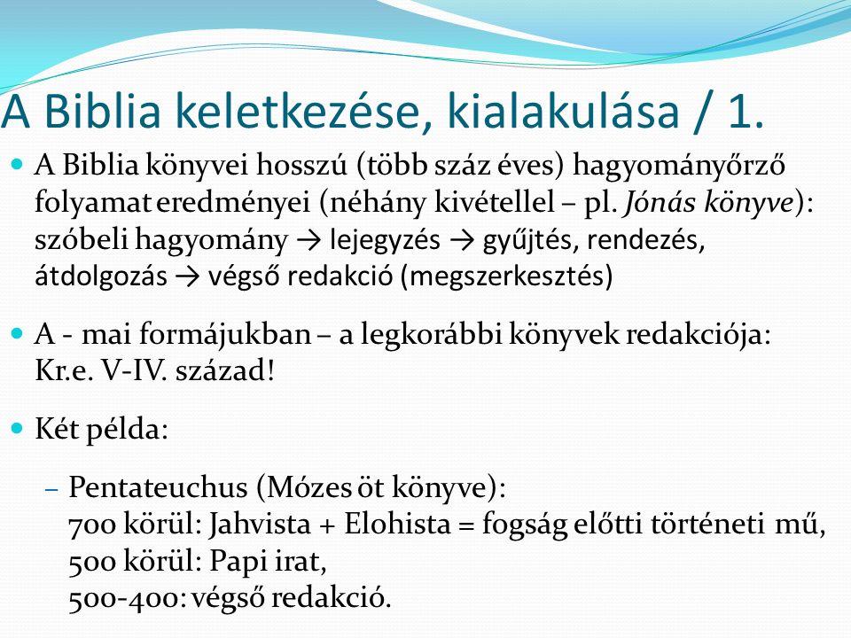 A Biblia keletkezése, kialakulása / 1.