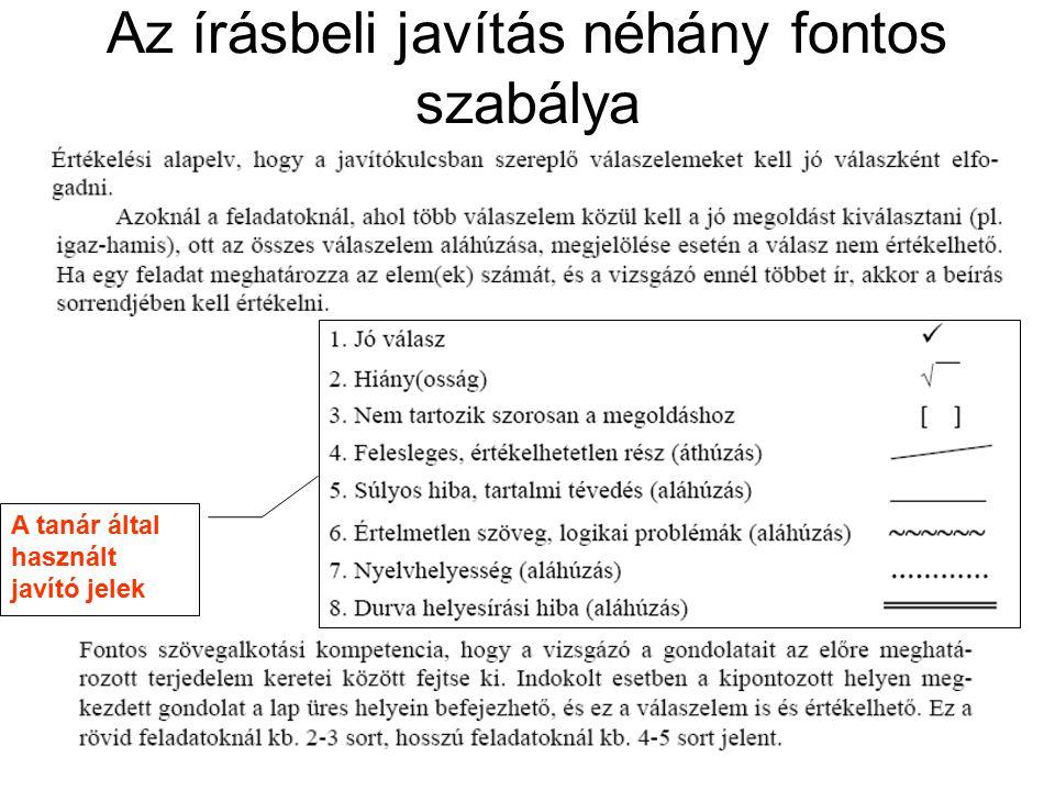 Az írásbeli javítás néhány fontos szabálya A tanár által használt javító jelek