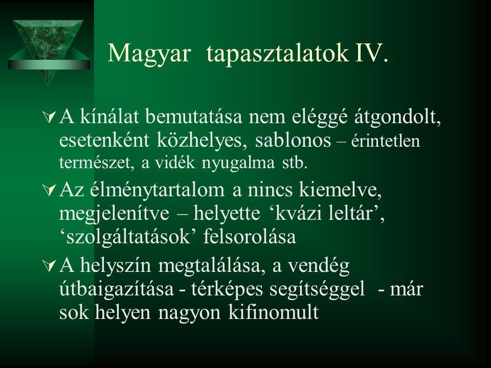 Magyar tapasztalatok IV.