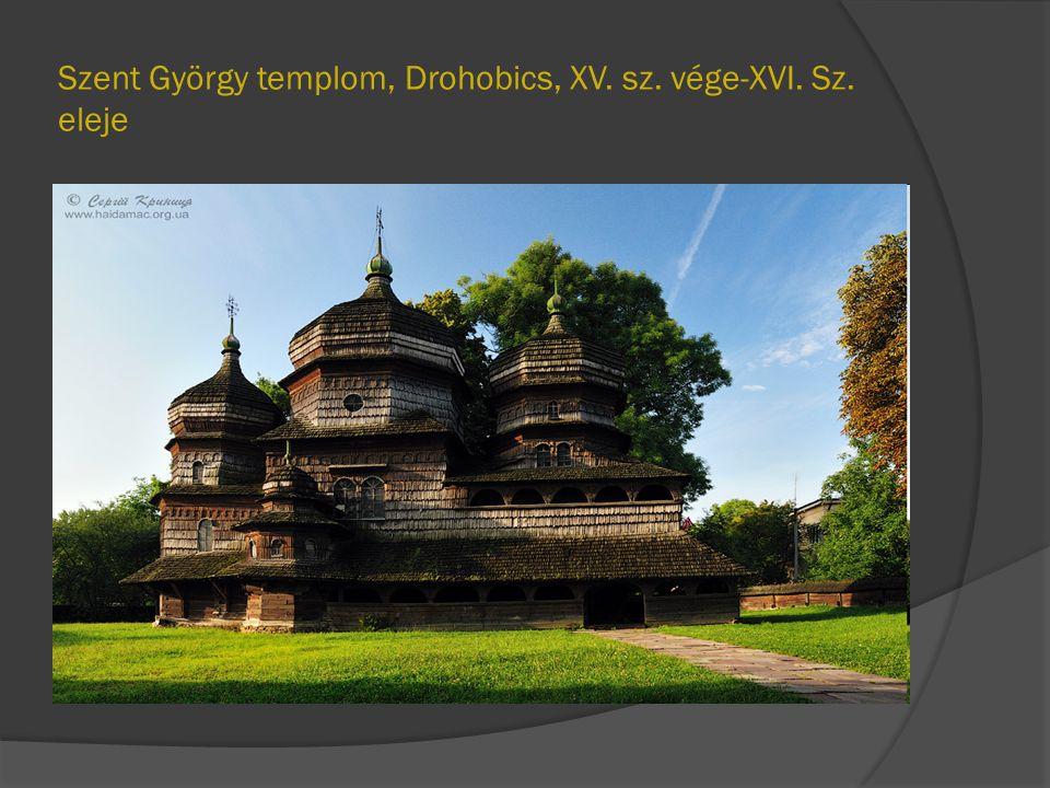 Szent György templom, Drohobics, XV. sz. vége-XVI. Sz. eleje