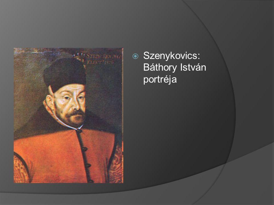  Szenykovics: Báthory István portréja