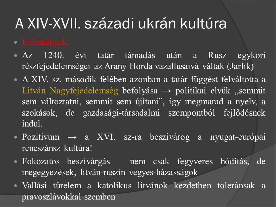 A XIV-XVII. századi ukrán kultúra Előzmények: Az 1240. évi tatár támadás után a Rusz egykori részfejedelemségei az Arany Horda vazallusaivá váltak (Ja