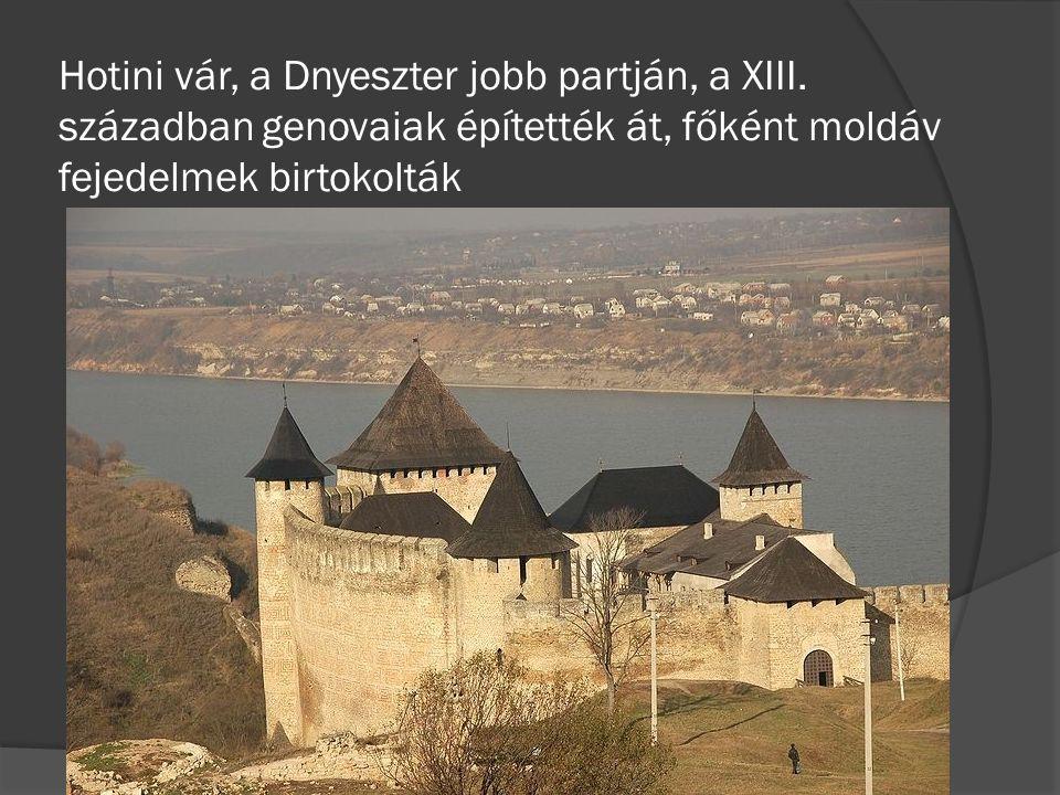 Hotini vár, a Dnyeszter jobb partján, a XIII. században genovaiak építették át, főként moldáv fejedelmek birtokolták