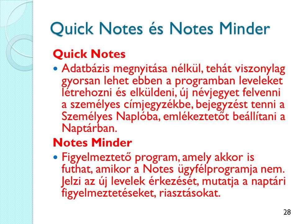 28 Quick Notes és Notes Minder Quick Notes Adatbázis megnyitása nélkül, tehát viszonylag gyorsan lehet ebben a programban leveleket létrehozni és elkü