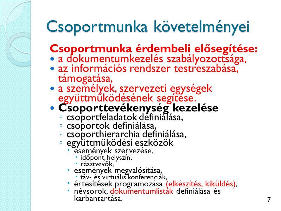 8 Csoport és dokumentumkezelés A dokumentumkezelés különös szabályai ◦ az általános szabályokat a csoporthoz kell tudni igazítani,  a csoport szerkezetéhez igazítani,  annak változásait követni kell,  eseményekkel kell szinkronizálni,  eszköz kell a betartatáshoz, ◦ ezen követelmények fokozottan érvényesek cégen túl nyúló csoportra is.