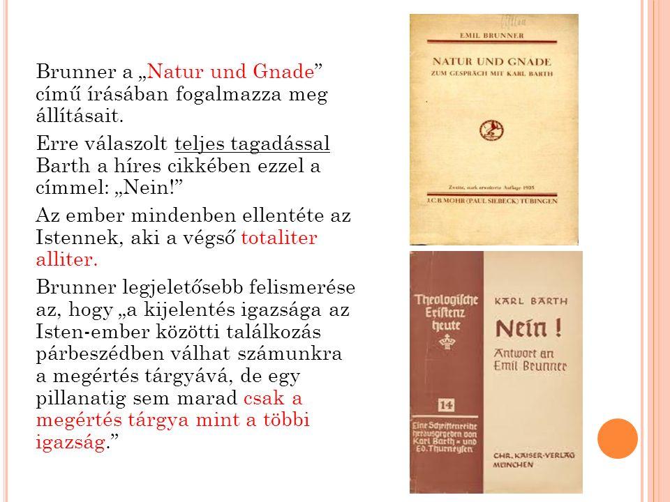"""Brunner a """"Natur und Gnade című írásában fogalmazza meg állításait."""