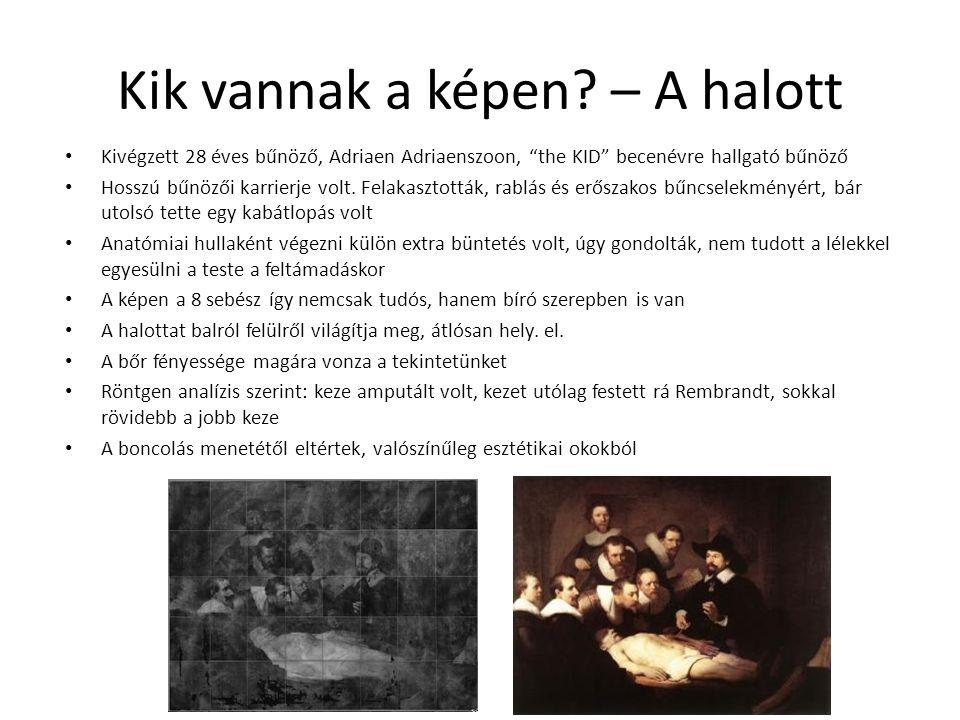 """Kik vannak a képen? – A halott Kivégzett 28 éves bűnöző, Adriaen Adriaenszoon, """"the KID"""" becenévre hallgató bűnöző Hosszú bűnözői karrierje volt. Fela"""