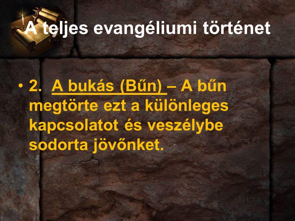 A teljes evangéliumi történet 2.