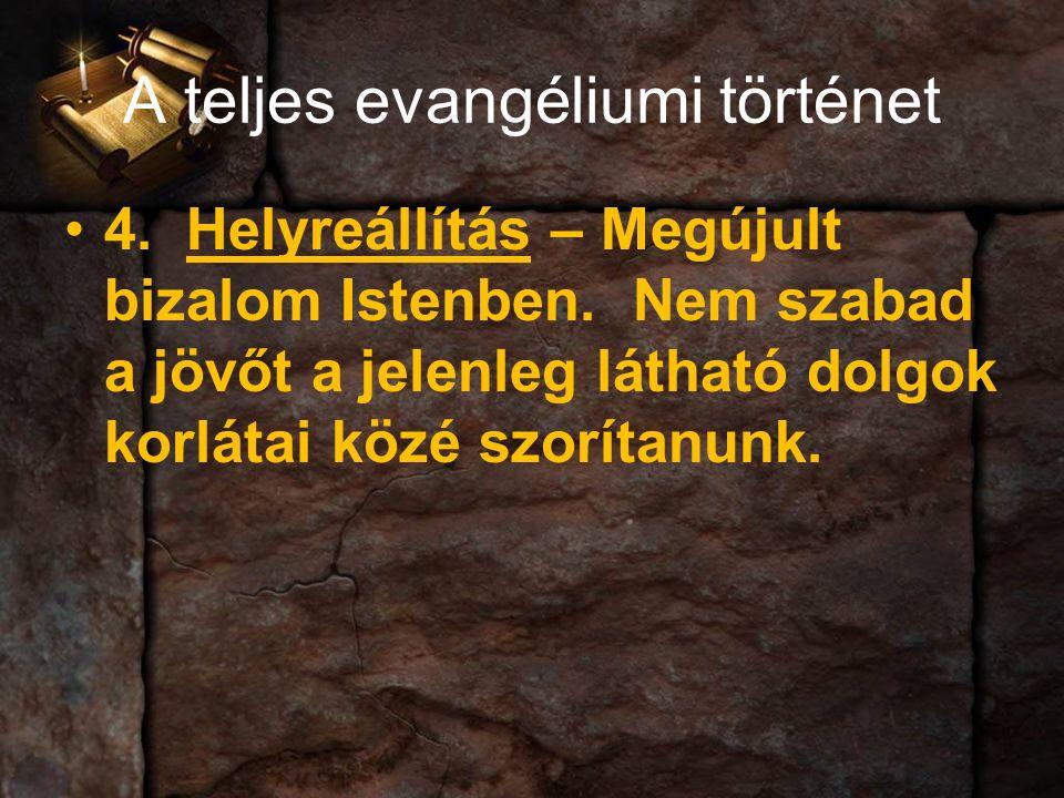 A teljes evangéliumi történet 4. Helyreállítás – Megújult bizalom Istenben.