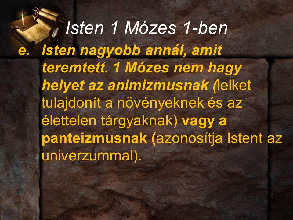 Isten 1 Mózes 1-ben e.Isten nagyobb annál, amit teremtett.