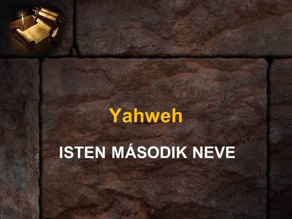 ISTEN MÁSODIK NEVE Yahweh