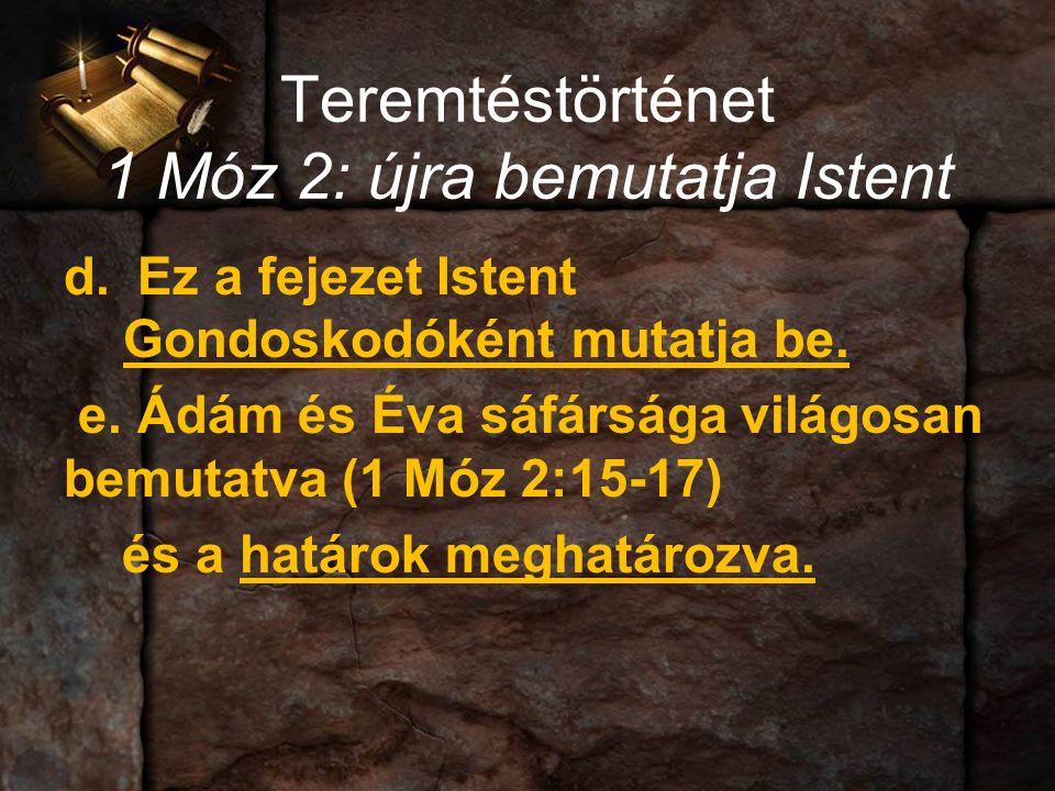 Teremtéstörténet 1 Móz 2: újra bemutatja Istent d.