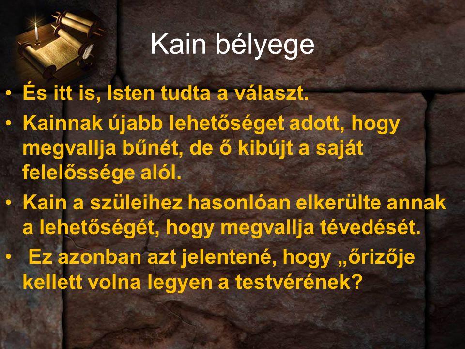 Kain bélyege És itt is, Isten tudta a választ.