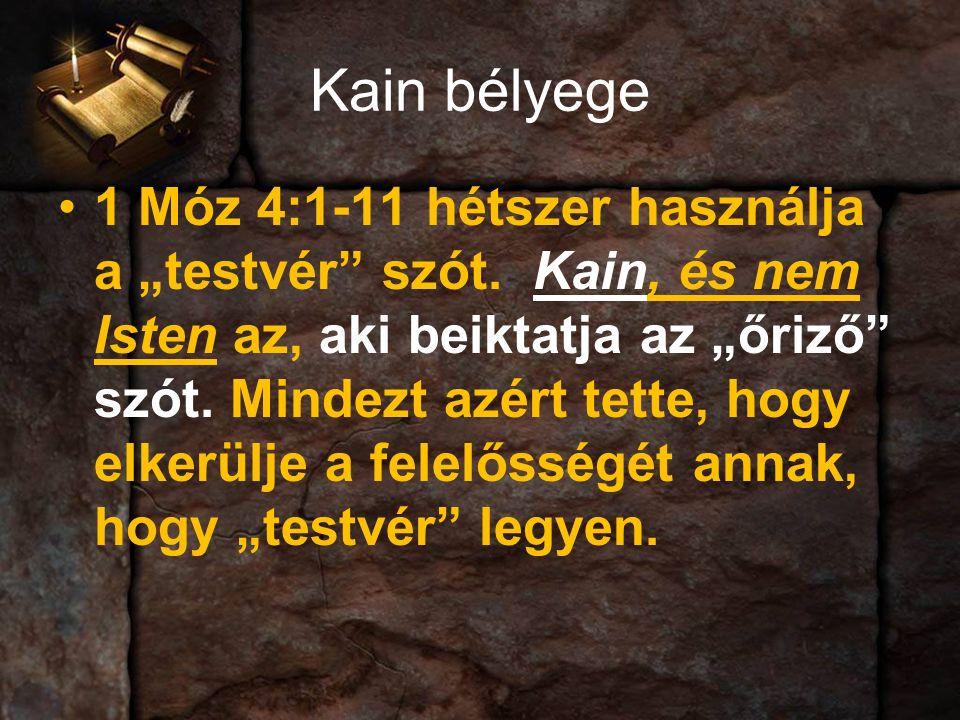 """Kain bélyege 1 Móz 4:1-11 hétszer használja a """"testvér szót."""