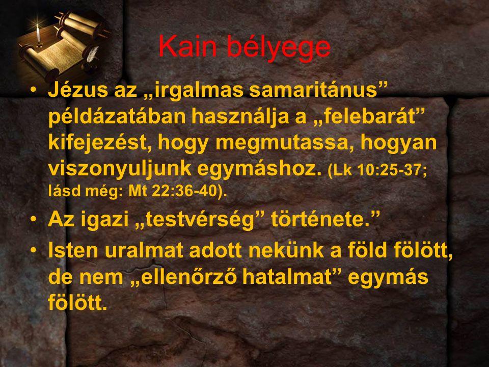 """Kain bélyege Jézus az """"irgalmas samaritánus példázatában használja a """"felebarát kifejezést, hogy megmutassa, hogyan viszonyuljunk egymáshoz."""