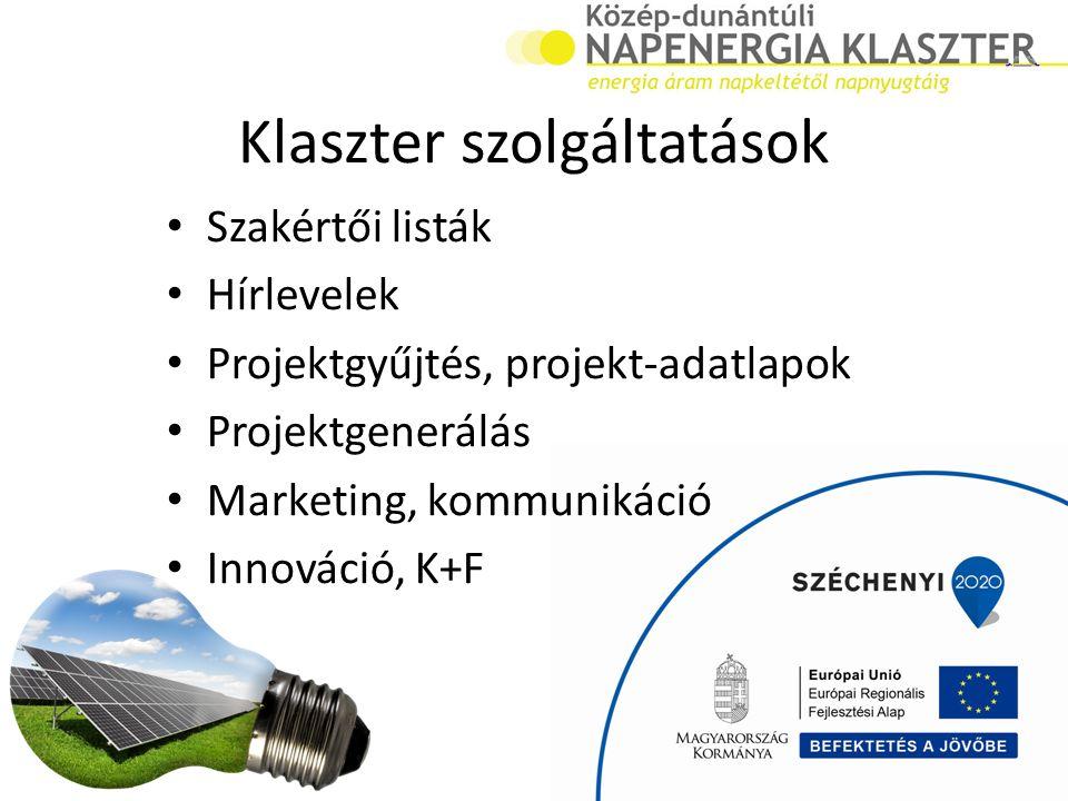 Klaszter szolgáltatások Szakértői listák Hírlevelek Projektgyűjtés, projekt-adatlapok Projektgenerálás Marketing, kommunikáció Innováció, K+F