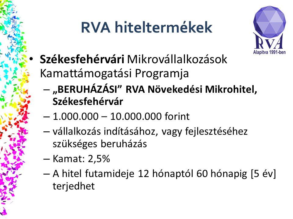 """RVA hiteltermékek Székesfehérvári Mikrovállalkozások Kamattámogatási Programja – """"SZABADFELHASZNÁLÁSÚ RVA Növekedési Mikrohitel, Székesfehérvár – 1.000.000 – 10.000.000 forint – vállalkozói célra szabadon felhasználható – Kamat: 2,5% – A hitel futamideje 12 hónaptól 36 hónapig [3 év] terjedhet"""