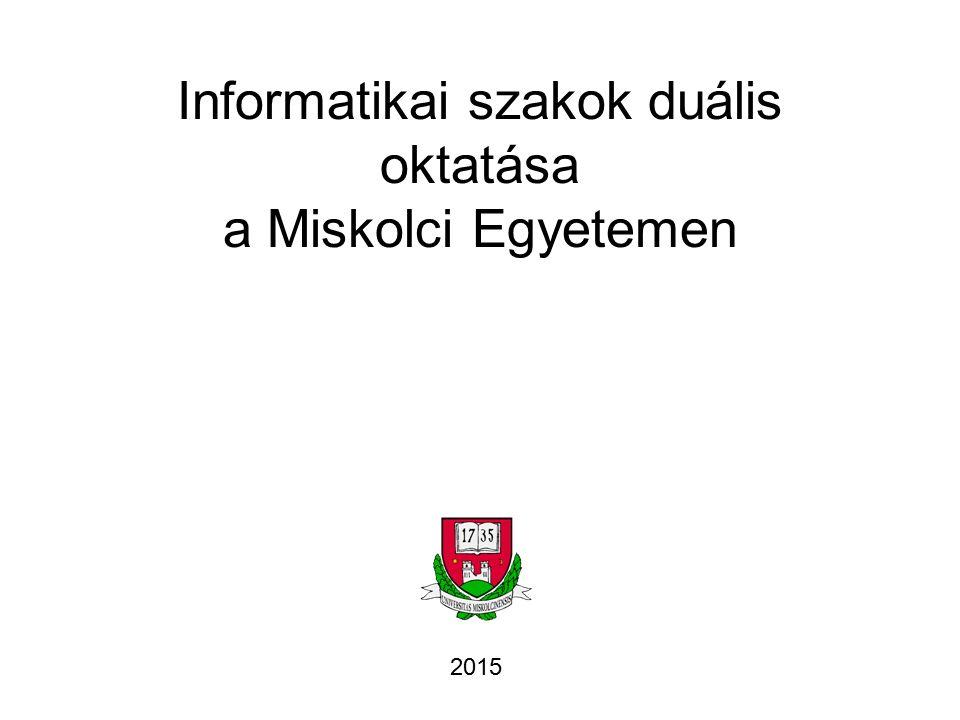 Informatikai szakok duális oktatása a Miskolci Egyetemen 2015