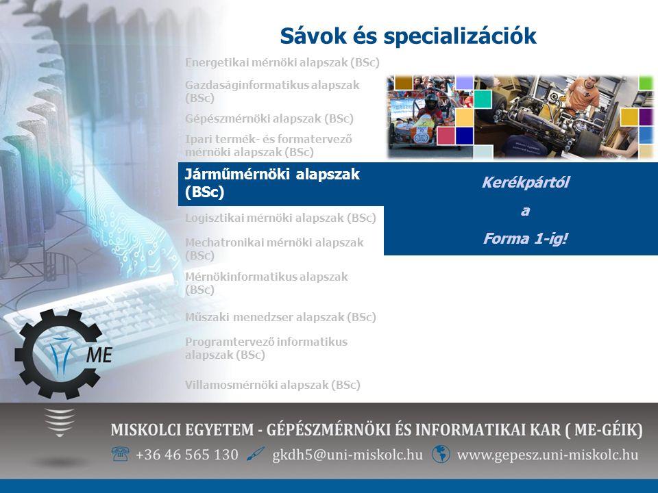 Sávok és specializációk Energetikai mérnöki alapszak (BSc) Kerékpártól a Forma 1-ig! Gazdaságinformatikus alapszak (BSc) Gépészmérnöki alapszak (BSc)
