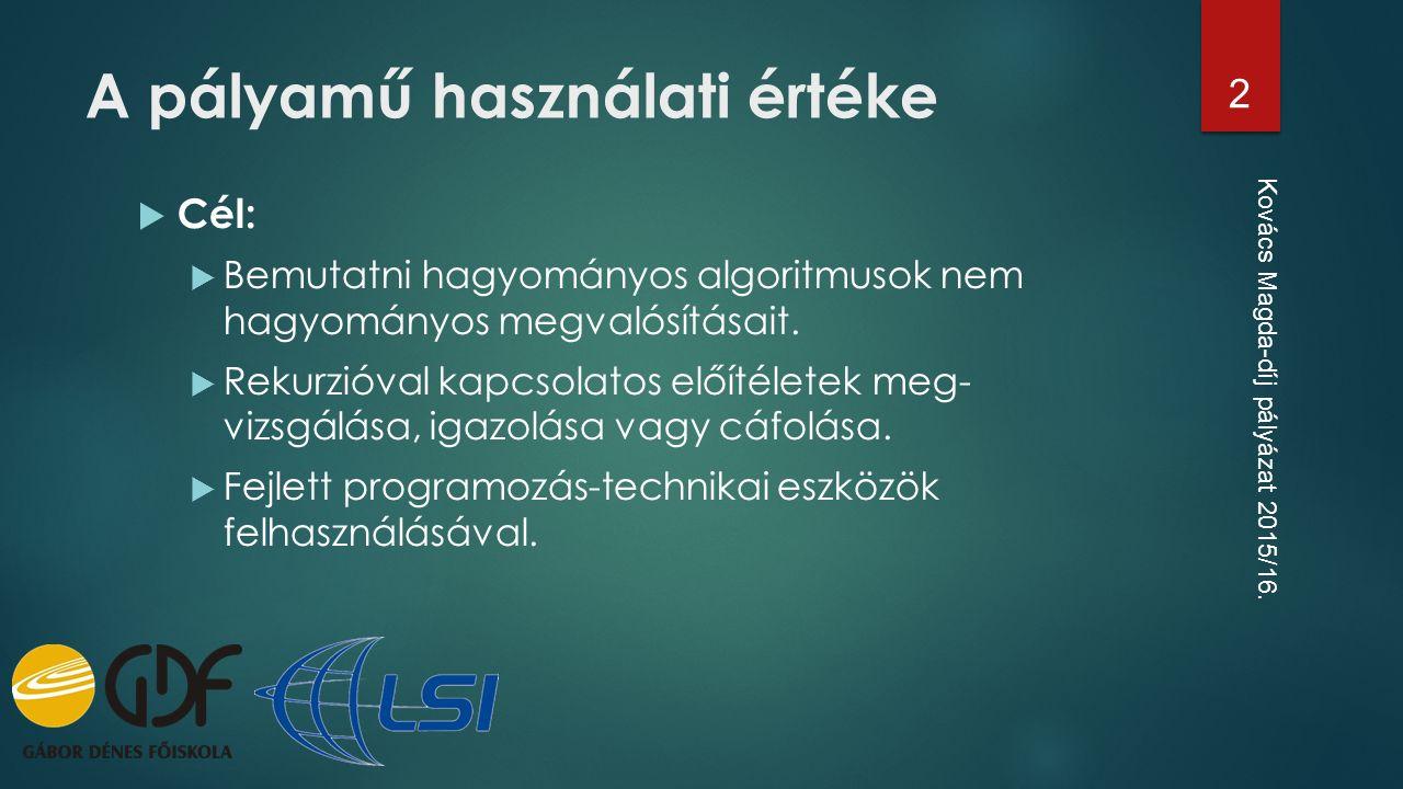 Tartalomjegyzék  Feladatspecifikáció  Programozási tételek  Rekurzió meghatározása  Tervezés  Felhasznált eszközök  Implementáció  Tesztelés  Kapott eredmények  Következtetések  Hivatkozások Kovács Magda-díj pályázat 2015/16.