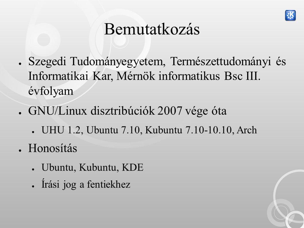 Bemutatkozás ● Szegedi Tudományegyetem, Természettudományi és Informatikai Kar, Mérnök informatikus Bsc III.
