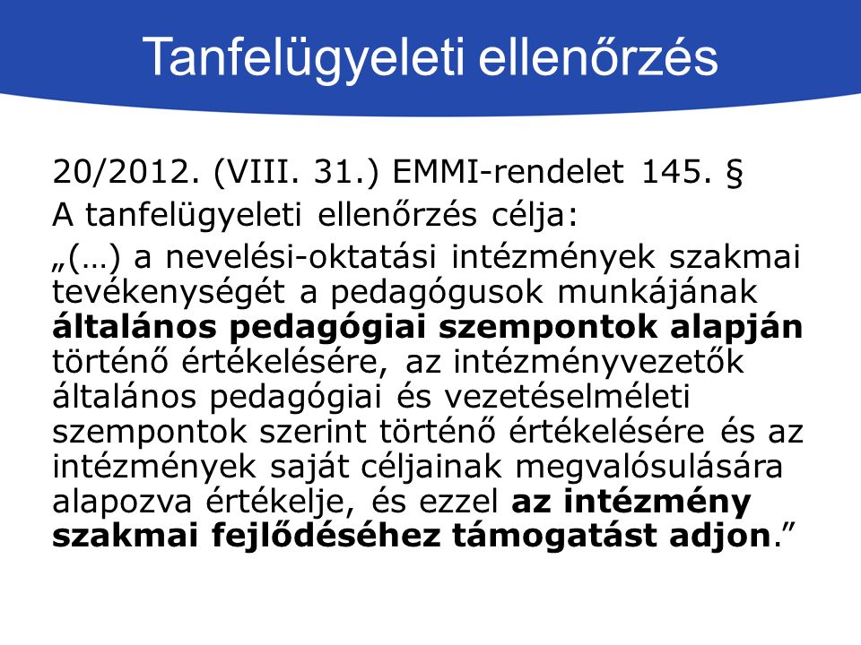 Tanfelügyeleti ellenőrzés 20/2012. (VIII. 31.) EMMI-rendelet 145.