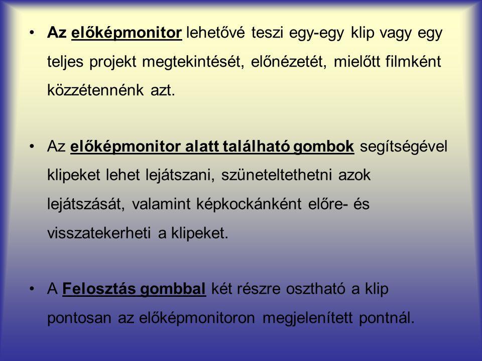 Az előképmonitor lehetővé teszi egy-egy klip vagy egy teljes projekt megtekintését, előnézetét, mielőtt filmként közzétennénk azt. Az előképmonitor al