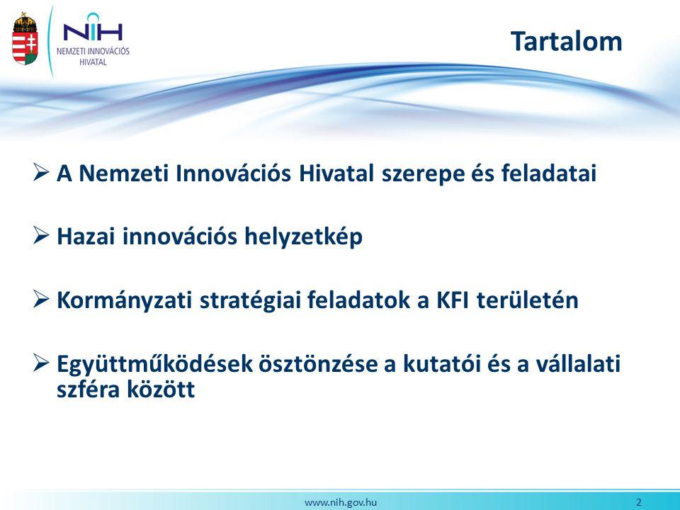 13www.nih.gov.hu Az ÁSFK-ban szereplő kiemelt ágazatok (ÚSZT, Tudomány-Innováció programja) Az NGM felkérésére a NIH koordinálásával készülnek az alábbi ágazatokra:  Egészségipar  Közlekedés, járműipar és logisztika  ICT  Energetika, környezetvédelem  Agrárium és élelmiszeripar