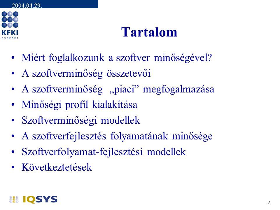 A szoftverfejlesztés minőségbiztosítása Dr. Balla Katalin minőségirányítási igazgató IQSYS Rt.
