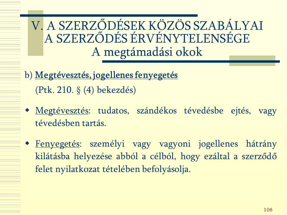 106 b) Megtévesztés, jogellenes fenyegetés (Ptk. 210.
