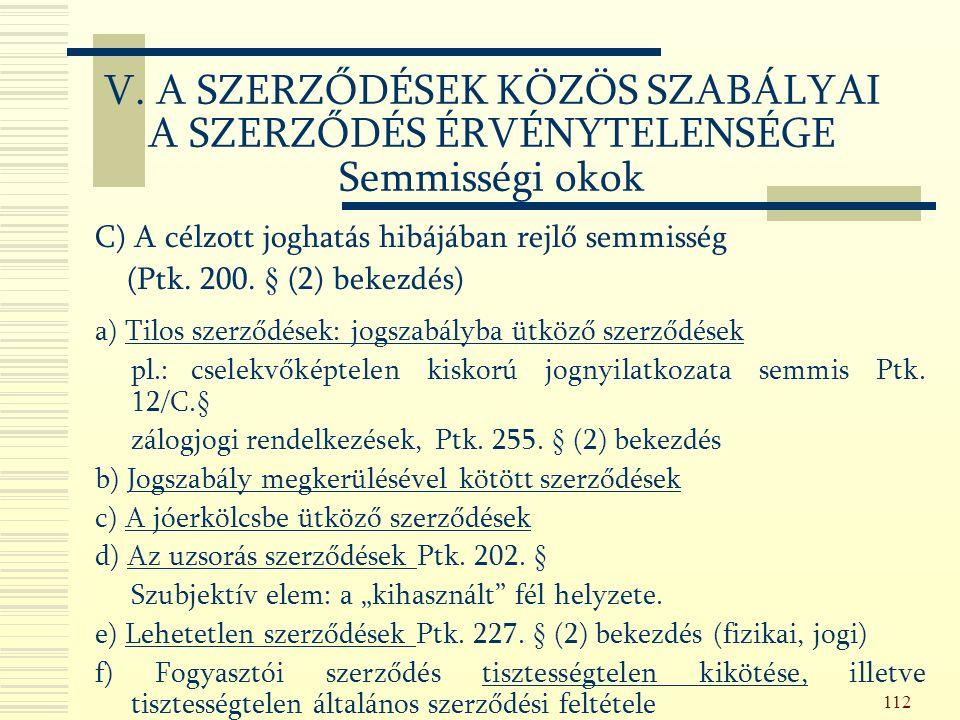 112 C) A célzott joghatás hibájában rejlő semmisség (Ptk.