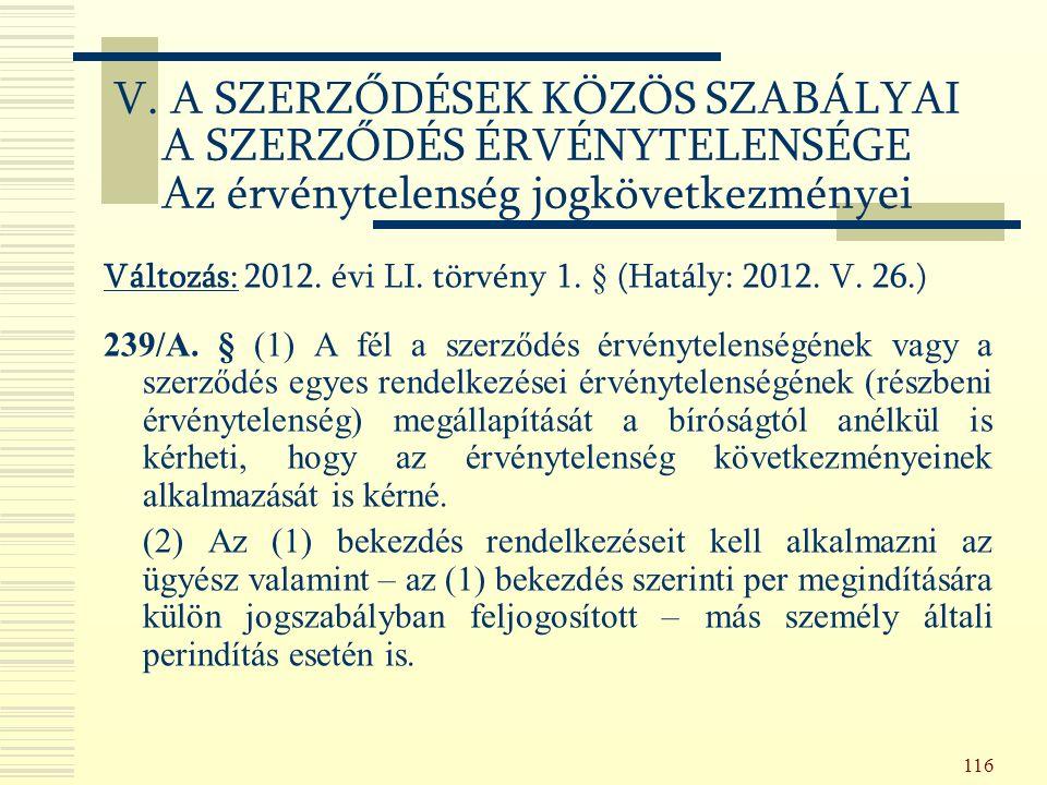 116 Változás: 2012. évi LI. törvény 1. § (Hatály: 2012.