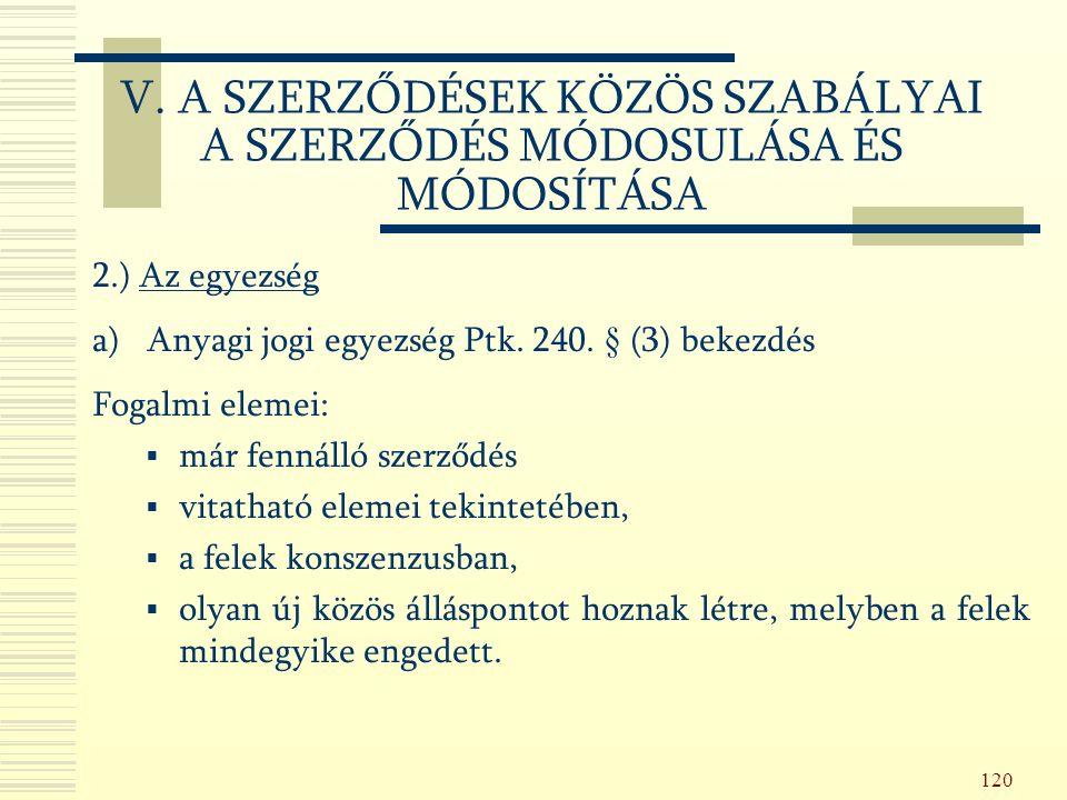 120 2.) Az egyezség a) Anyagi jogi egyezség Ptk. 240.