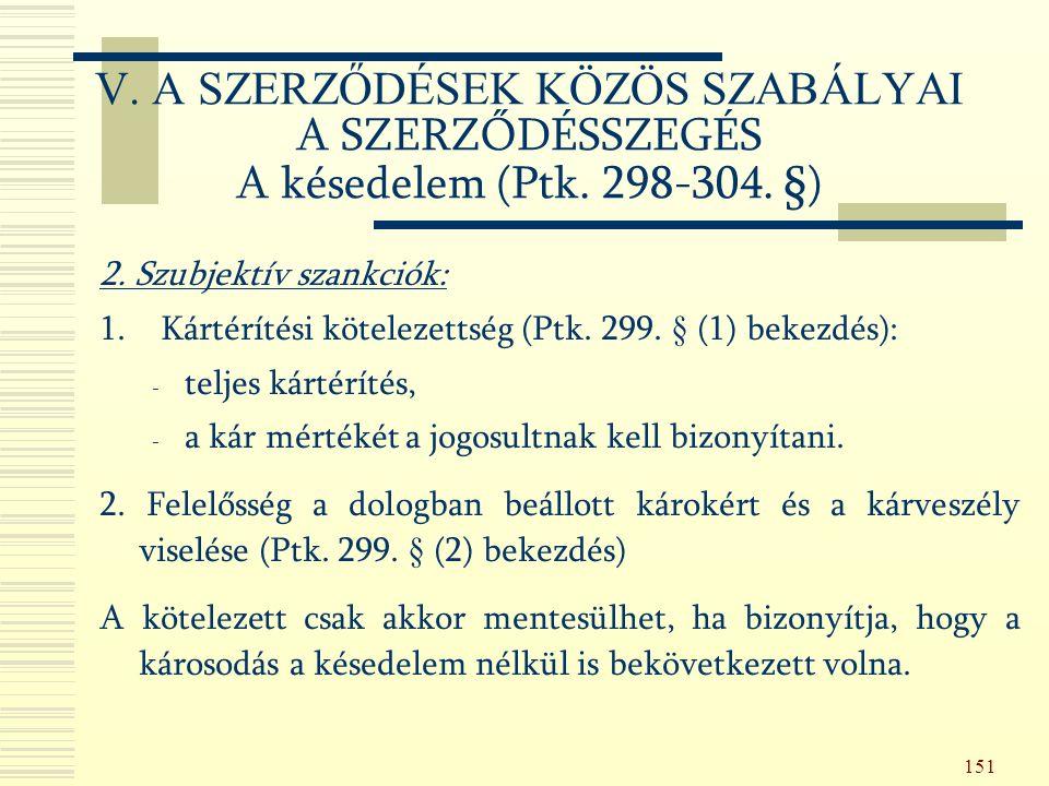 151 2. Szubjektív szankciók: 1. Kártérítési kötelezettség (Ptk.