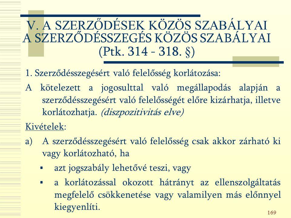 169 V. A SZERZŐDÉSEK KÖZÖS SZABÁLYAI A SZERZŐDÉSSZEGÉS KÖZÖS SZABÁLYAI (Ptk.