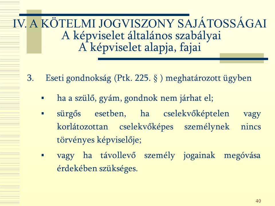 40 3.Eseti gondnokság (Ptk. 225.