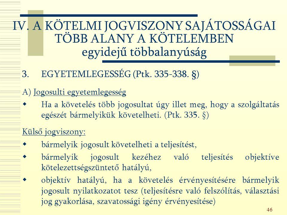 46 3.EGYETEMLEGESSÉG (Ptk. 335-338.