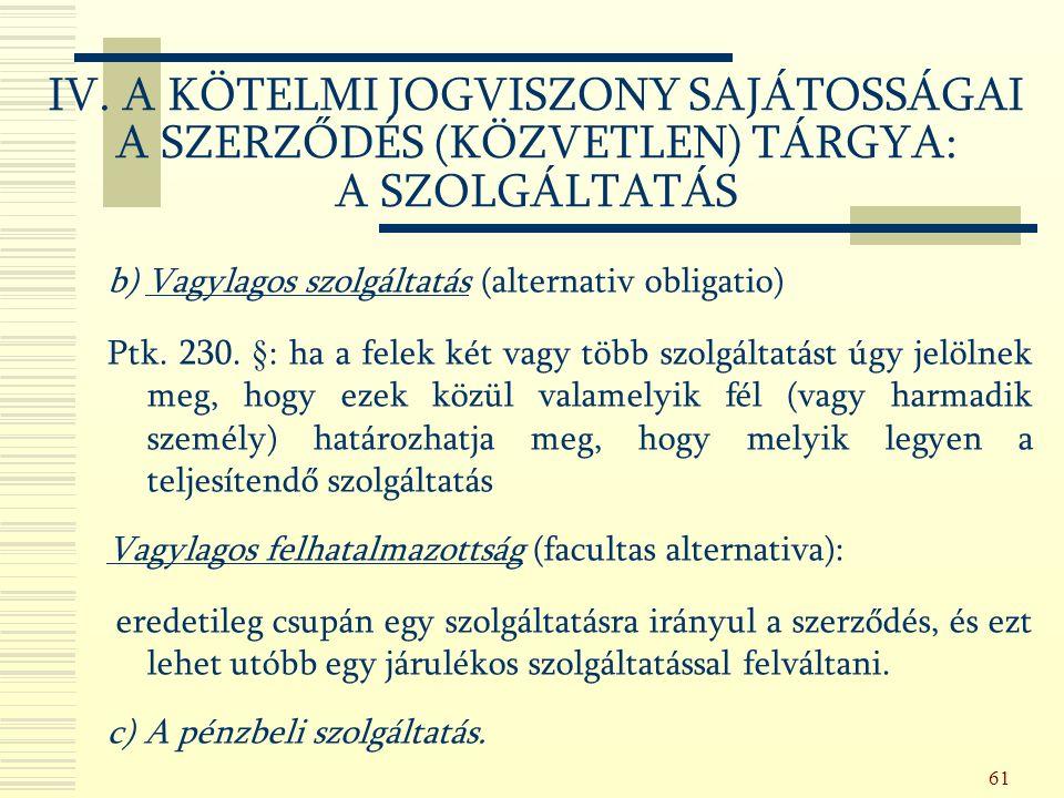 61 b) Vagylagos szolgáltatás (alternativ obligatio) Ptk.