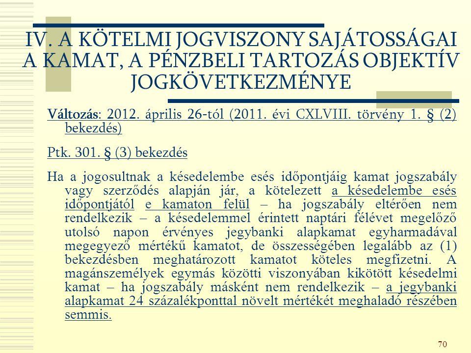 70 Változás: 2012. április 26-tól (2011. évi CXLVIII.