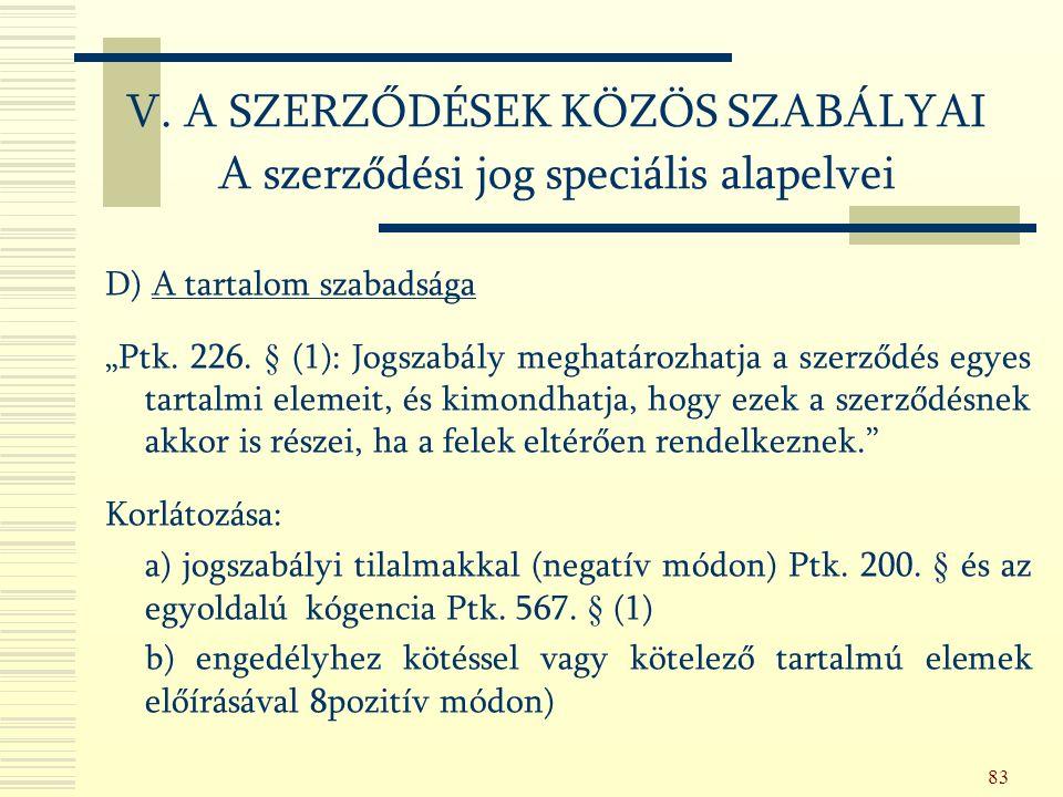 """83 D) A tartalom szabadsága """"Ptk. 226."""