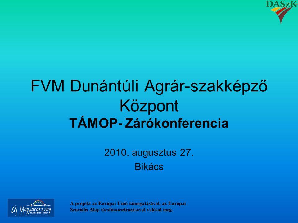 TÁMOP-2.2.3-07/2-2F-2008-0021 projekt tapasztalatai Dömötör Csaba főigazgató projektmenedzser A projekt az Európai Unió támogatásával, az Európai Szociális Alap társfinanszírozásával valósul meg.